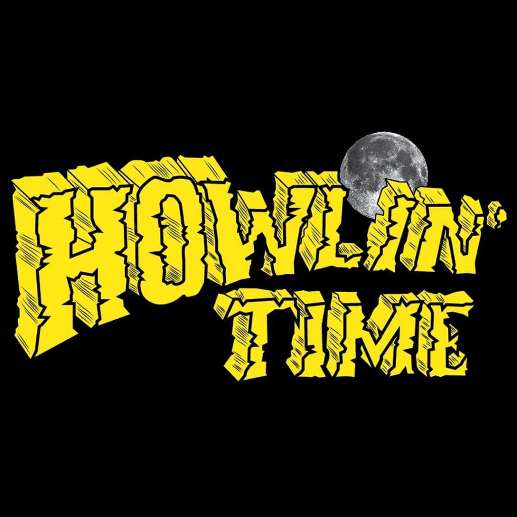 Howlin Time 2019 09 16